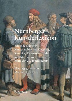 Nürnberger Künstlerlexikon von Grieb,  Manfred H.