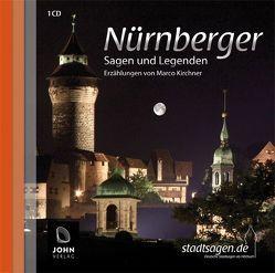 Nürnberger Sagen und Legenden von Hammann,  Kristina, John Verlag, John,  Michael, Kirchner,  Marco