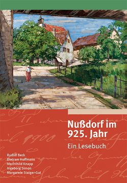 Nußdorf im 925. Jahr von Beck,  Rudolf, Hoffmann,  Dietram, Knapp,  Mechthild, Simon,  Ingeborg, Staiger-Gut,  Margarete
