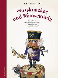 Nussknacker und Mausekönig von Friedrichson,  Sabine, Hoffmann,  E T A, Schönfeldt,  Sybil Gräfin