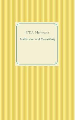 Nußknacker und Mausekönig von Hoffmann,  E T A