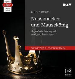 Nussknacker und Mausekönig von Hoffmann,  E T A, Reichmann,  Wolfgang