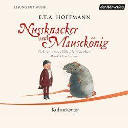 Nussknacker und Mausekönig von Hoffmann,  E T A, Lechner,  Otto, Noethen,  Ulrich