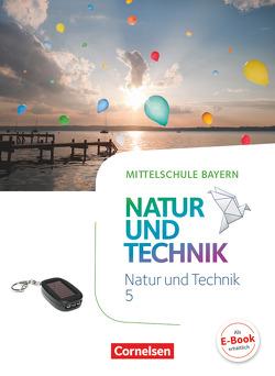 NuT – Natur und Technik – Mittelschule Bayern / 5. Jahrgangsstufe – Schülerbuch von Dendorfer,  Ulrich, Maier,  Werner, Sinterhauf,  Reinhard, Wimmer,  Franz