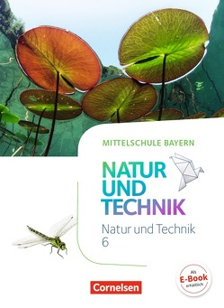 NuT – Natur und Technik – Mittelschule Bayern / 6. Jahrgangsstufe – Schülerbuch von Bresler,  Siegfried, Gohlke,  Gonca, Maier,  Werner, Sinterhauf,  Reinhard, Wimmer,  Franz