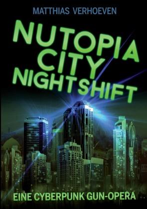 Nutopia City Nightshift von Verhoeven,  Matthias