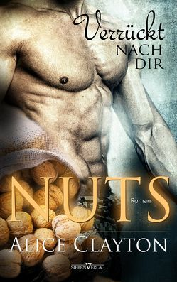 NUTS – Verrückt nach Dir von Clayton,  Alice, Weisenberger,  Julia