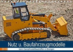Nutz u. Baufahrzeugmodelle beim Dampfmodellbautreffen in Bisingen (Tischkalender 2019 DIN A5 quer) von Günther,  Geiger