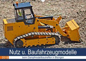 Nutz u. Baufahrzeugmodelle beim Dampfmodellbautreffen in Bisingen (Wandkalender 2018 DIN A3 quer) von Günther,  Geiger