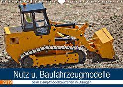 Nutz u. Baufahrzeugmodelle beim Dampfmodellbautreffen in Bisingen (Wandkalender 2019 DIN A4 quer) von Günther,  Geiger