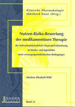 Nutzen-Risiko-Bewertung der medikamentösen Therapie von Haen,  Ekkehard, Wild,  Marlene Elisabeth