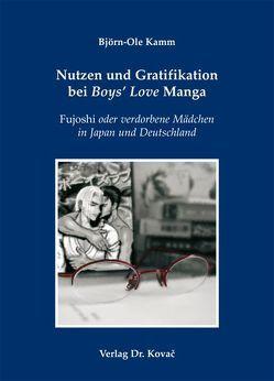 Nutzen und Gratifikation bei Boys' Love Manga von Kamm,  Björn-Ole
