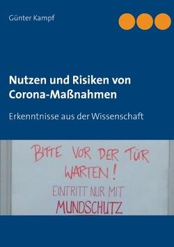 Nutzen und Risiken von Corona-Maßnahmen von Kampf,  Günter
