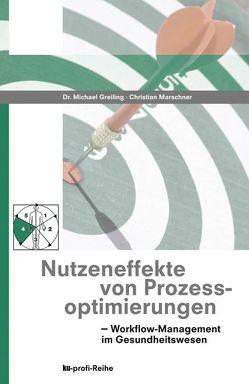 Nutzeneffekte von Prozessoptimierungen von Greiling,  Michael, Marschner,  Christian