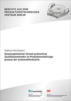 Nutzenoptimierter Einsatz präventiver Qualitätsmethoden im Produktentstehungsprozess der Automobilindustrie. von Heintzmann,  Markus, Jochem,  Roland