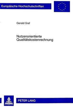 Nutzenorientierte Qualitätskostenrechnung von Graf,  Gerald