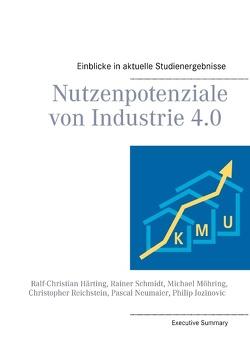 Nutzenpotenziale von Industrie 4.0 von Härting,  Ralf-Christian, Jozinovic,  Philip, Möhring,  Michael, Neumaier,  Pascal, Reichstein,  Christopher, Schmidt,  Rainer