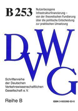 Nutzerbezogene Infrastrukturfinanzierung von Aberle,  Gerd, Heyer,  Jürgen, Hilsberg,  Stephan, Martin,  Ullrich, Raubal,  Bernd, Rommerskirchen,  Stefan