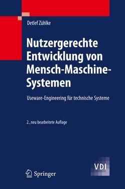 Nutzergerechte Entwicklung von Mensch-Maschine-Systemen von Zühlke,  Detlef