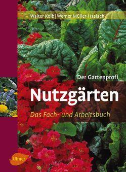 Nutzgärten von Kolb,  Walter, Müller-Haslach,  Werner