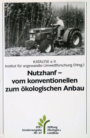 Nutzhanf – vom konventionellen zum ökologischen Anbau von Langkau,  Joachim, Ruthenberg-Wilkens,  Dorita