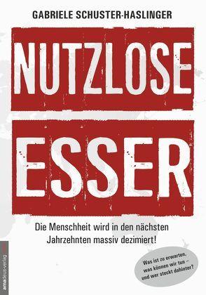 Nutzlose Esser von Schuster-Haslinger,  Gabriele, van Helsing,  Jan