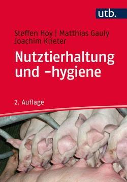 Nutztierhaltung und -hygiene von Gauly,  Matthias, Hoy,  Steffen, Krieter,  Joachim
