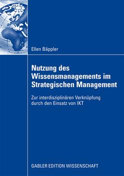 Nutzung des Wissensmanagements im Strategischen Management von Bäppler,  Ellen, Schober,  Prof. Dr. Franz