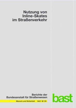 Nutzung von Inline-Skates im Straßenverkehr von Alrutz,  D., Gündel,  D., Müller,  H
