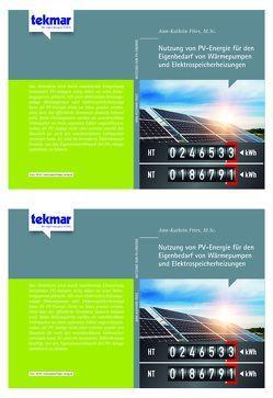 Nutzung von PV-Energie für den Eigenbedarf von Wärmepumpen und Elektrospeicherheitzungen von Fries,  Ann-Kathrin