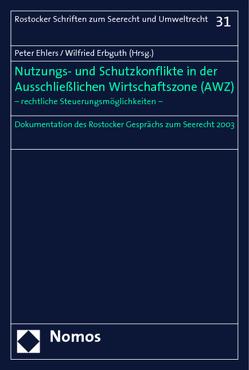 Nutzungs- und Schutzkonflikte in der Ausschließlichen Wirtschaftszone (AWZ) von Ehlers,  Peter, Erbguth,  Wilfried