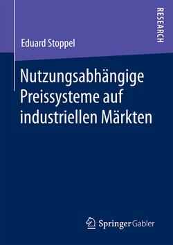Nutzungsabhängige Preissysteme auf industriellen Märkten von Stoppel,  Eduard