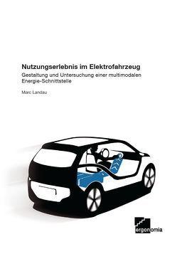 Nutzungserlebnis im Elektrofahrzeug von Landau,  Marc