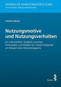 Nutzungsmotive und Nutzungsverhalten von Biruhs,  Thomas