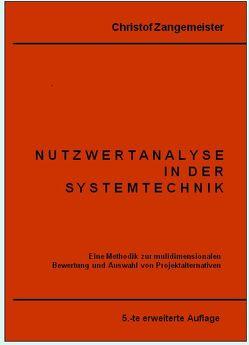 Nutzwertanalyse in der Systemtechnik von Zangemeister,  Christof
