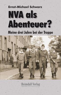 NVA als Abenteuer? von Schwarz,  Ernst Michael