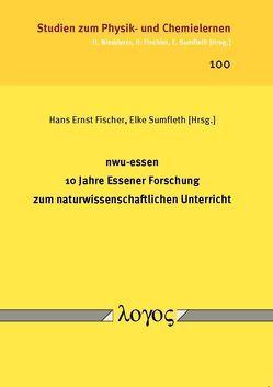 nwu-essen — 10 Jahre Essener Forschung zum naturwissenschaftlichen Unterricht von Fischer,  Hans Ernst, Sumfleth,  Elke