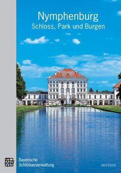 Nymphenburg – Schloss, Park und Burgen von Götz,  Ernst, Hojer,  Gerhard, Langer,  Brigitte, Tillmann,  Max
