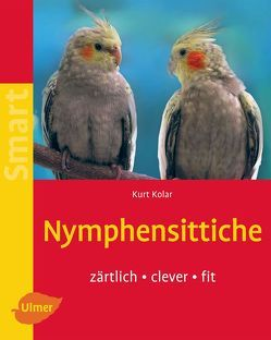 Nymphensittiche von Kolar,  Kurt