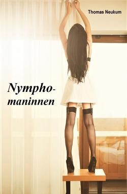 Nymphomaninnen von Neukum,  Thomas