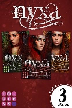 Nyxa: Sammelband der drachenstarken Fantasy-Serie (Band 1-3) von Müller-Braun,  Dana