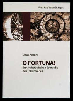 O Fortuna! von Antons,  Klaus