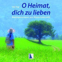 O Heimat, dich zu lieben von Sagl,  Udo