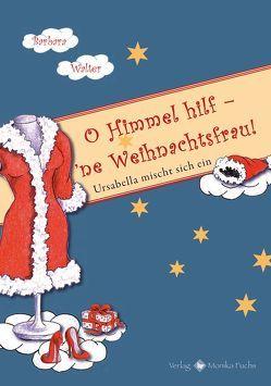 O Himmel hilf – 'ne Weihnachtsfrau! von Lippich,  Christa, Walter,  Barbara