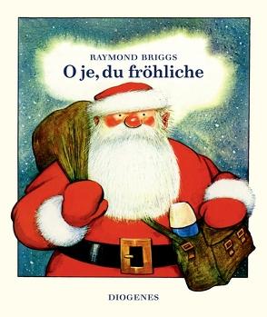 O je, du fröhliche von Briggs,  Raymond, Neske,  Ingeborg