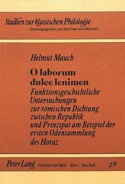 O laborum dulce lenimen von Mauch,  Helmut