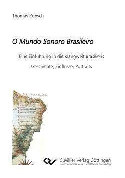 O Mundo Sonoro Brasileiro von Kupsch,  Thomas