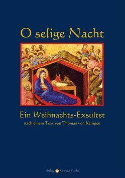 O selige Nacht von Fuchs,  Guido, von Kempen,  Thomas