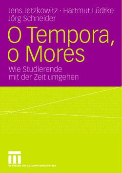 O Tempora, o Mores von Jetzkowitz,  Jens, Lüdtke,  Hartmut, Schneider,  Joerg