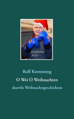 O Wei O Weihnachten von Kremming,  Rolf